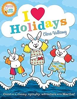 I Heart Holidays (Martha and the Bunny Brothers) by [Vulliamy, Clara]