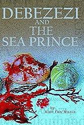 Debezezi and The Sea Prince (English Edition)