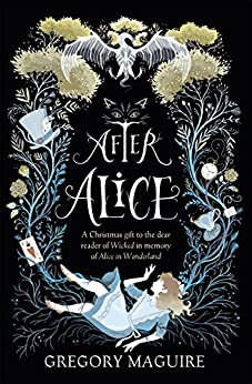After Alice by [Maguire, Gregory]