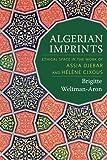 Algerian Imprints: Ethical Space in the Work of Assia Djebar and Hélène Cixous by Brigitte Weltman-Aron (2015-08-18)