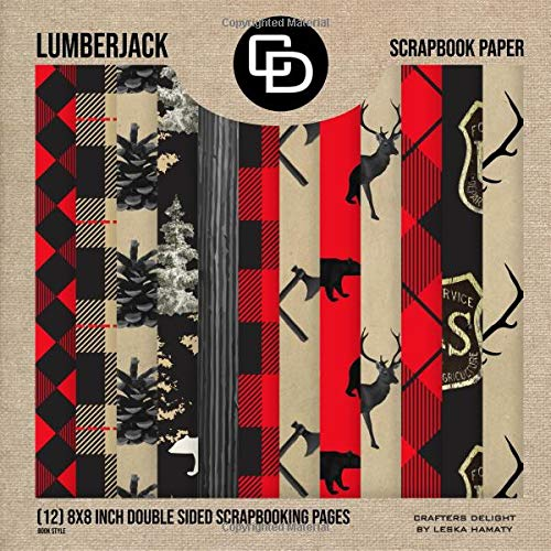 Lumberjack Scrapbook Paper (12) 8x8 Inch Double Sided Scrapbooking Pages: Premium Designer Scrapbook Kit Crafters Delight By Leska Hamaty -