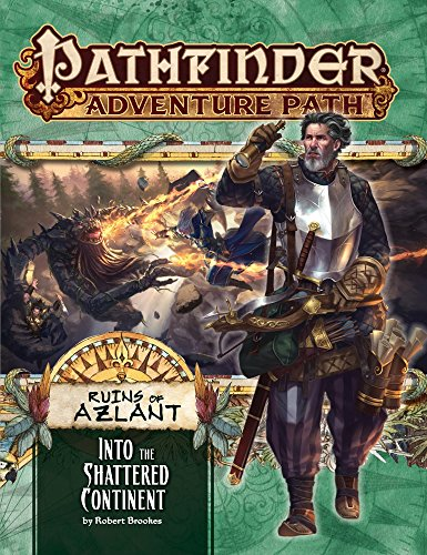 Pathfinder Adventure Path: Into the Shattered Continent (Ruins of Azlant 2 of 6)