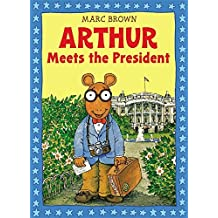 Arthur Meets the President: An Arthur Adventure (Arthur Adventure Series) by Marc Brown (1992-09-01)