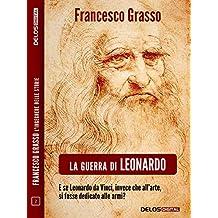 La guerra di Leonardo (Francesco Grasso L'ingegnere delle Storie)