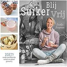 Blij Suikervrij Zoet!: zonder geraffineerde suikers en geheel glutenvrij