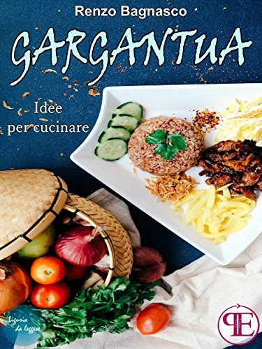 Gargantua. Idee per cucinare (Liguria da leggere) (Italian Edition ...