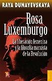 Rosa Luxemburgo. La liberación femenina y la filosofía marxista de la Revolución