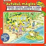 El autobus magico Salta Hasta Llegar a Casa / The Magic School Bus Hops Home: Un Libro Sobre Los Habitats De Los Animales / A Book About Animal ... / the Magic School Bus) (Spanish Edition) by Joanna Cole (1995-02-23)
