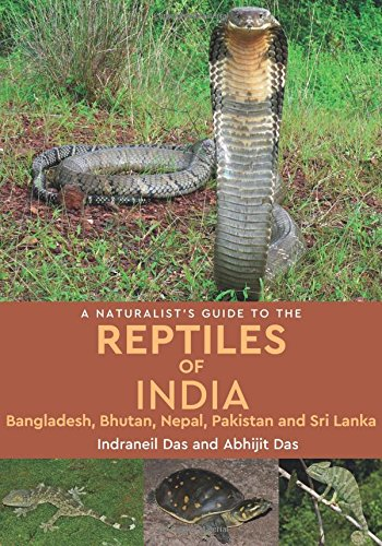 A Naturalist's Guide to the Reptiles of India (Naturalists Guides) por Indraneil Das