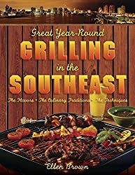 Great Year-Round Grilling in the Southeast: *The Flavors * The Culinary Traditions * The Techniques by Ellen Brown (2009-04-23)