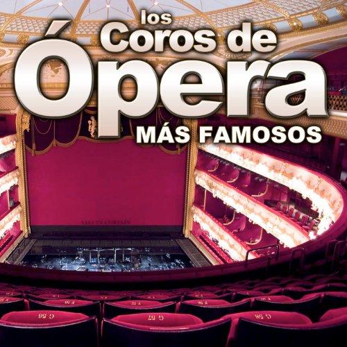 Los Coros de Opera Mas Famosos