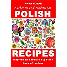 Authentic And Traditional Polish Recipes: Inspired By Babcia's Big Black Book Of Recipes (English Edition)