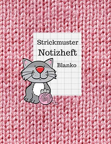 Strickmuster Notizheft Blanko: Notizbuch, Strickpapier für Ihre Strick-Modelle, Verhältnis 4:5 -