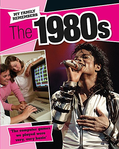 My Family Remembers The 1980s by James Nixon