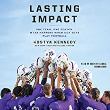 Lasting Impact: One Team, One Season. What Happens When Our Sons Play Football; Library Edition