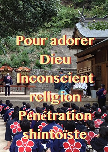 Couverture du livre Pour adorer Dieu Inconscient religion Pénétration shintoïste