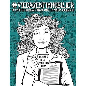 Vie d'agent immobilier: Un livre de coloriage décalé pour les agents immobiliers