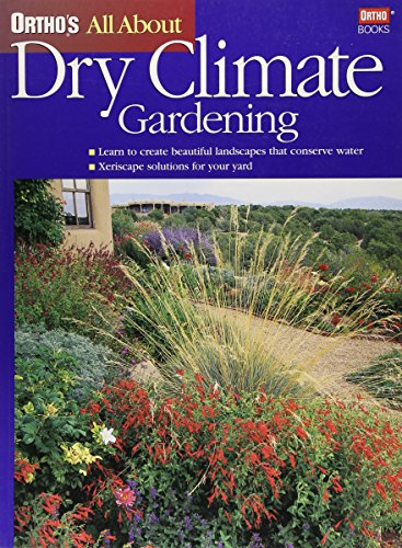 Ortho's All about Dry Climate Gardening