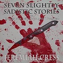 Seven Slightly Sadistic Stories