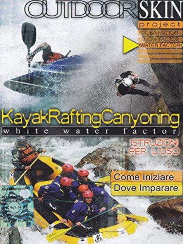 Preisvergleich Produktbild Outdoor skin - Kayak,  rafting,  canyoning - White water factor [IT Import]
