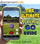 Pokemon Go: The Ultimate Guide to Pok...
