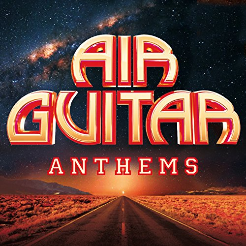 Air Guitar Anthems [Explicit]