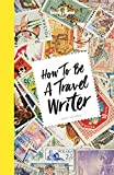 How to be a Travel Writer (Lonely Planet)