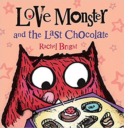 Love Monster and the Last Chocolate par Rachel Bright