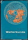 Wetterkunde - Allgemeine Meteorologie, Praktischer Wetterdienst, Meteorologische Navigation - Werner Keller, Ulrich Scharnow Werner Berth