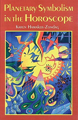 Planetary Symbolism in the Horoscope by Karen Hamaker-Zondag (1992-03-01)