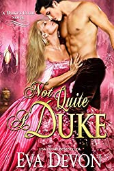 Not Quite A Duke (Dukes' Club Book 6)