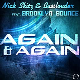 Nick Skitz & Basslouder feat. Brooklyn Bounce-Again & Again