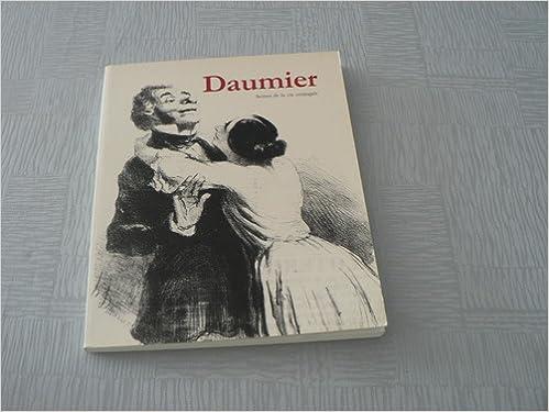 Livre gratuits en ligne Daumier, Scènes de la vie conjugale : Saint-Denis, Musée d'art et d'histoire... 18 novembre 1988-31 mars 1989 pdf
