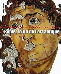 Monde romain, III:Rome. La fin de l'art antique: L'art de l'Empire romain de Septime Sévère à Théodose Ier