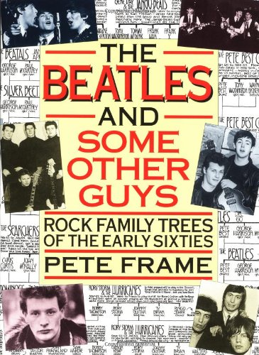 BEATLES And Some Other Guys: Rock Family: Rock Family Trees from the Sixties Beat Boom