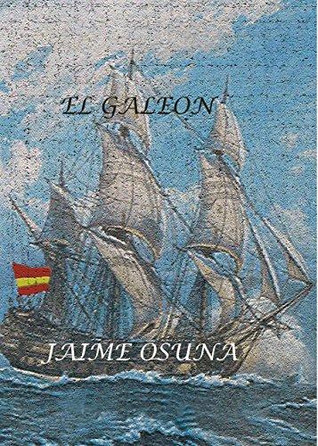 EL GALEÓN: UNA AVENTURA INOLVIDABLE por JAIME OSUNA LÓPEZ