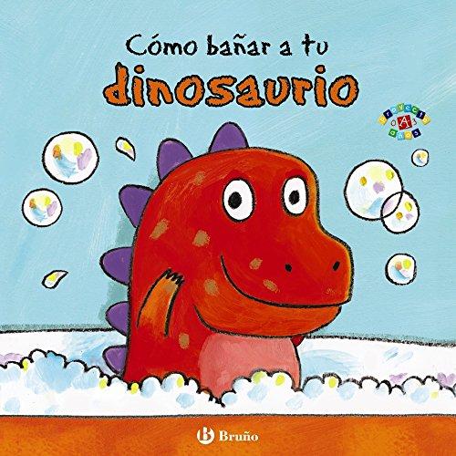 Como Banar a Tu Dinosaurio (Mis Primeras Rutinas) por Jane Clarke