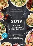 2019 Mit dem Thermomix durch das Jahr Wandkalender: Saisonale Rezepte für die Kult-Küchenmaschine