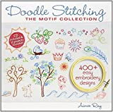 Doodle Stitching: The Motif Collection: 400 Easy Embroidery Designs by Aimee Ray (2010-10-05)