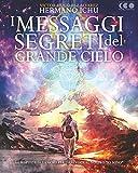 I messaggi segreti del Grande Cielo: Le parole del cuore per dare voce al nostroIo Sono