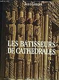 Les bâtisseurs de cathédrales - Seuil - 01/11/1980