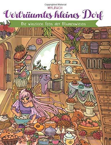 Verträumtes kleines Dorf — Malbuch: Die winzigen Feen der Blumenwiesen (Geschenke für Erwachsene, Frauen, Mädchen) por Julia Rivers