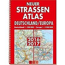 Neuer Straßenatlas Deutschland/Europa 2016/2017: Deutschland 1 : 300 000 / Europa 1 : 3 000 000