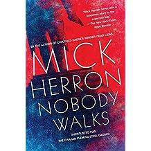 Nobody Walks (Soho Crime) by Mick Herron (2015-12-01)