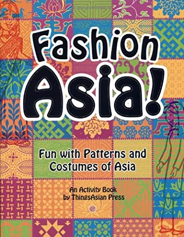 Fashion Asia!: Fun with Patterns and Costumes of Asia