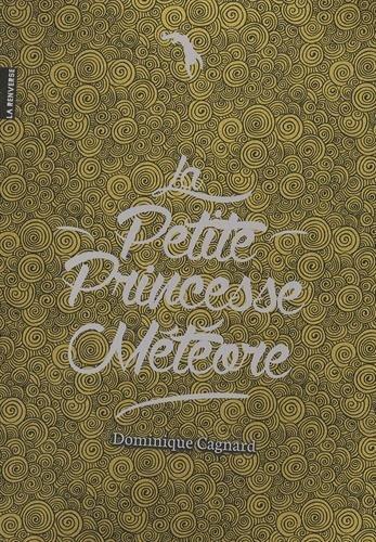 La petite princesse Météore / texte Dominique Cagnard   Cagnard, Dominique (1950-....). Auteur