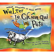 Walter le Chien qui Pete: Walter the Farting Dog, French-Language Edition (French Edition) by William Kotzwinkle (2004-03-10)