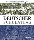 Deutscher Schulatlas: Reprint der Berliner Originalausgabe von 1910 -