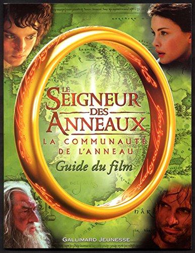 Le Seigneur des Anneaux (guide du film) : La Communauté de l'Anneau par Collectif