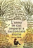eBook Gratis da Scaricare L anno in cui imparai a raccontare storie (PDF,EPUB,MOBI) Online Italiano